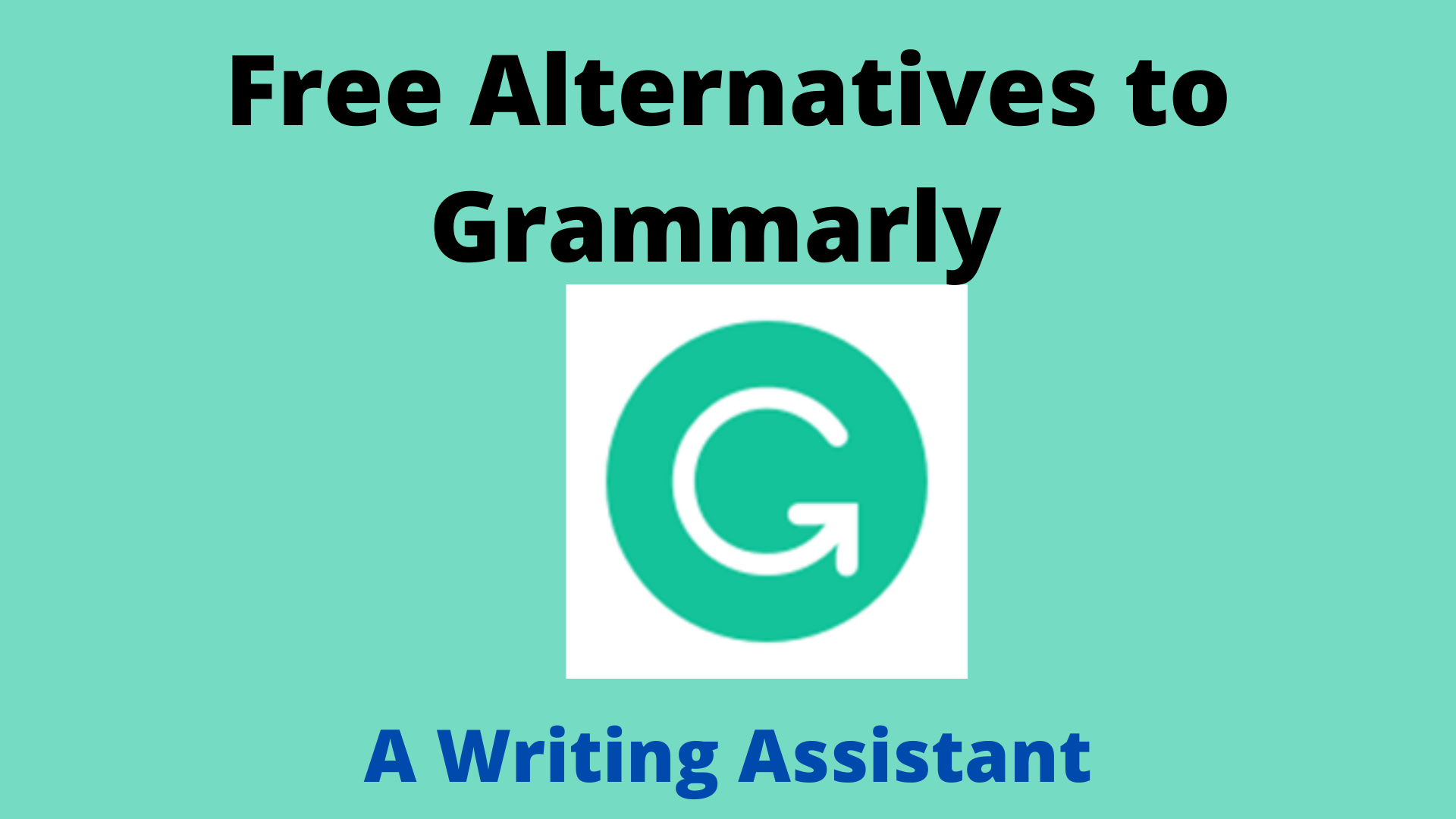 Free Alternatives to Grammarly Writing Assistant