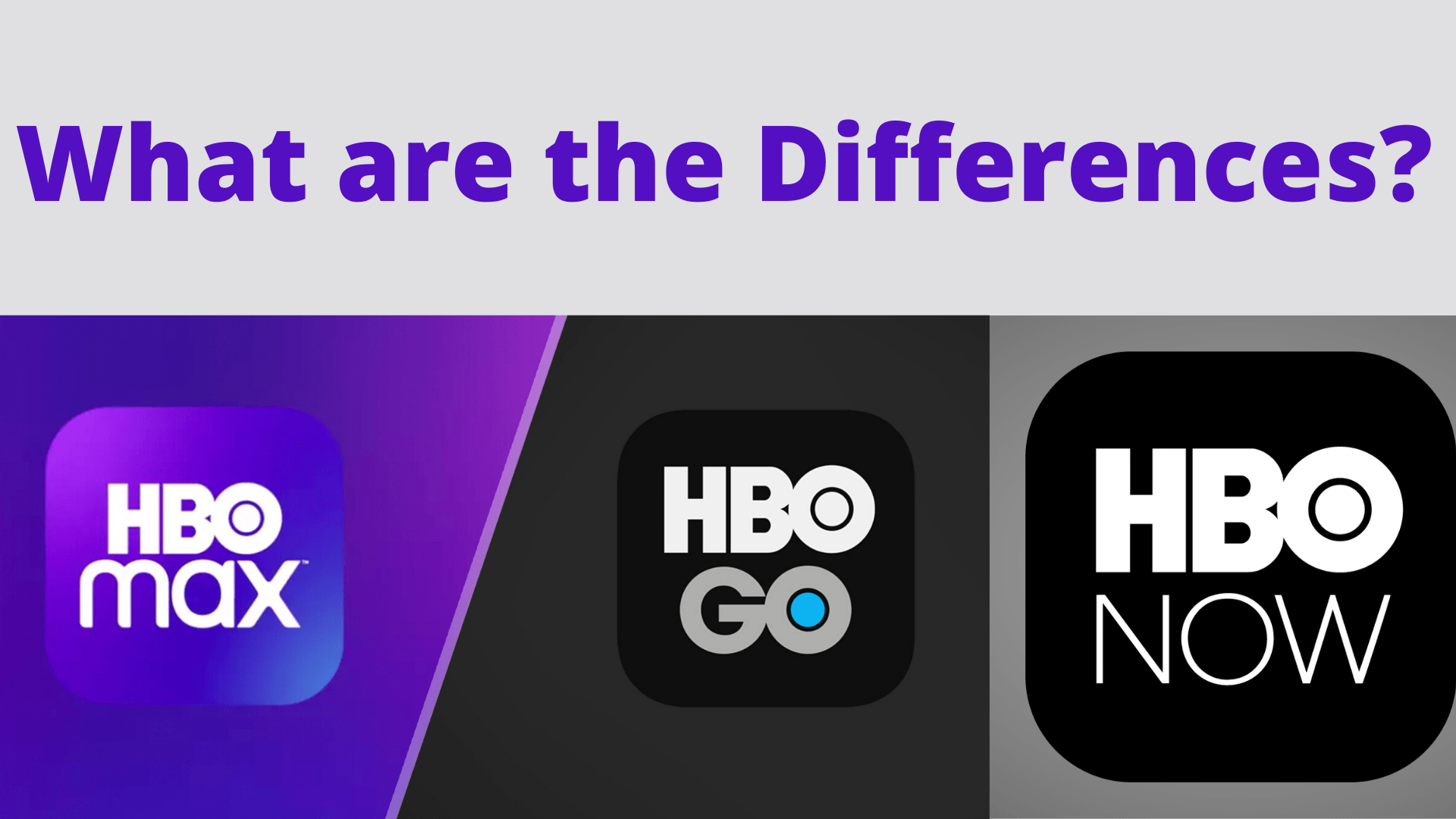 What are the Differences between HBO Max vs. HBO Now vs. HBO Go