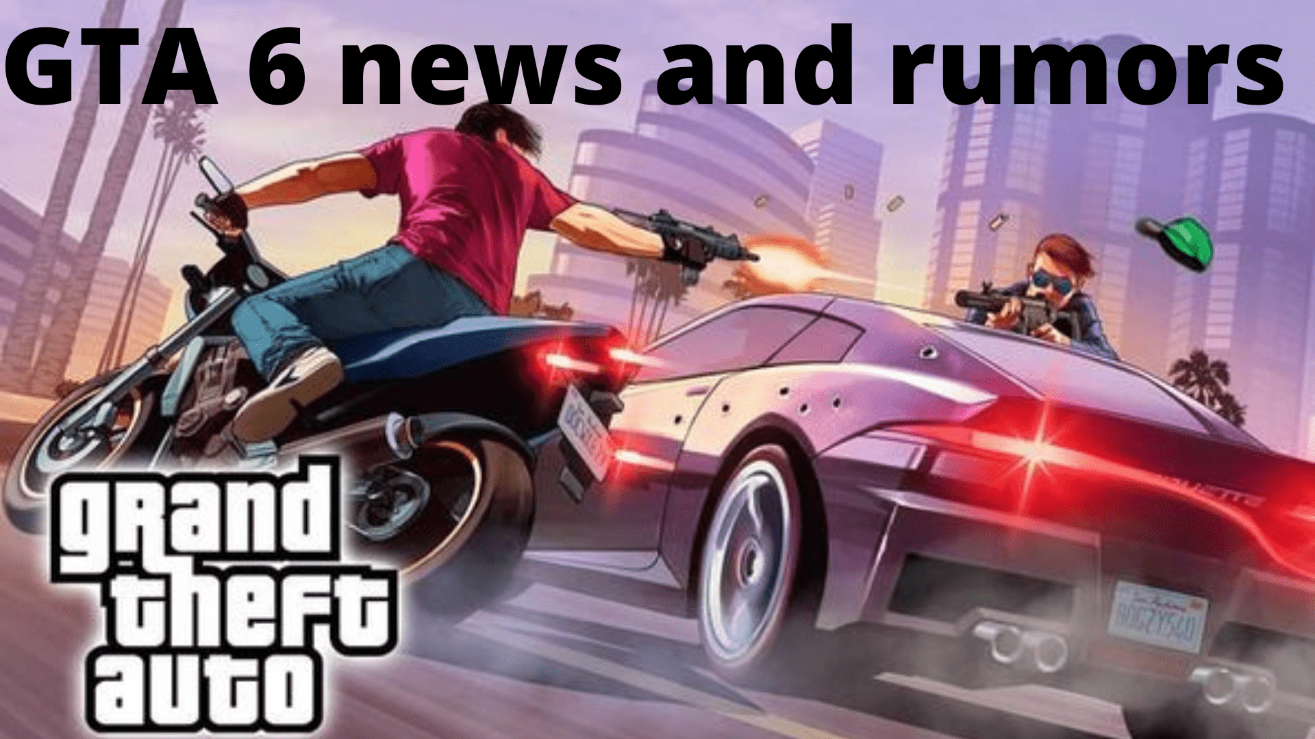 GTA 6 news and rumors