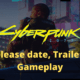 Cyberpunk 2077 Release date, Trailers, Gameplay