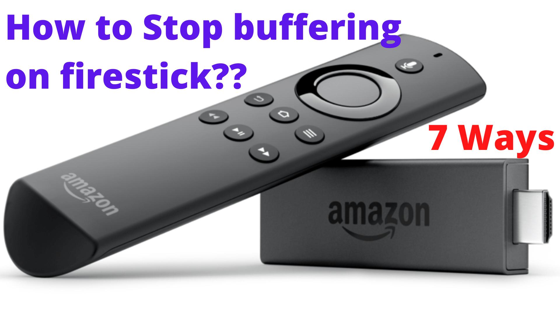 Stop buffering on firestick