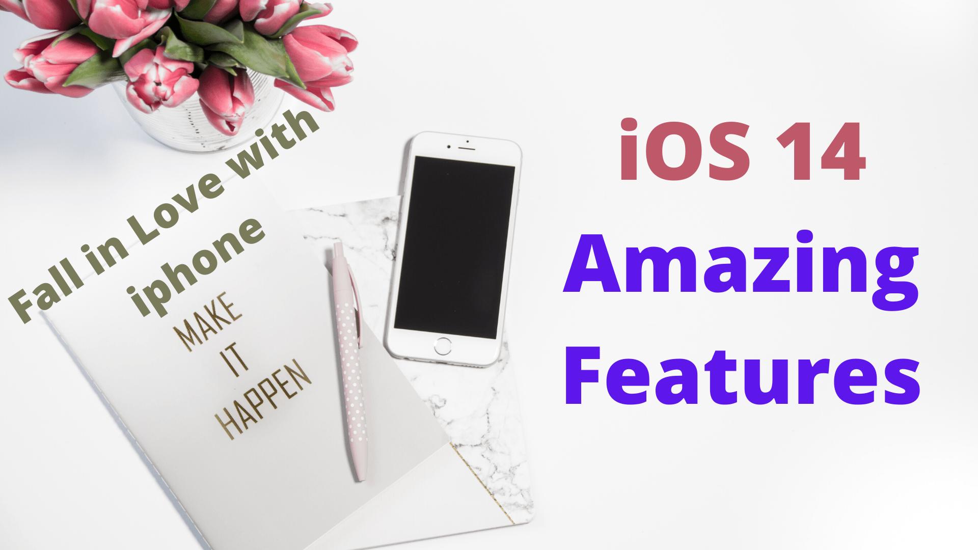 iOS 14 Features