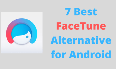 7 Best FaceTune Alternative for Android you must try for sure