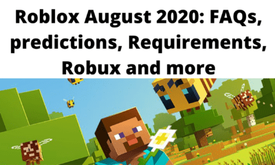 Roblox August 2020: FAQs, predictions, Requirements, Robux and more