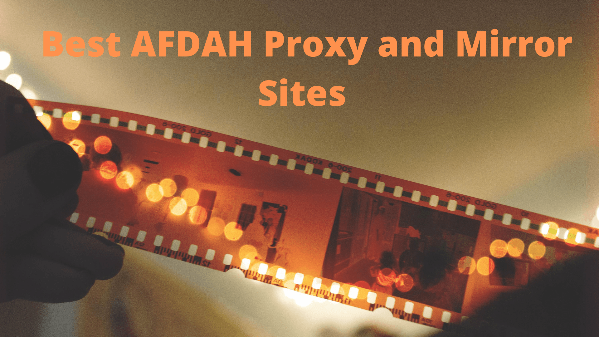 Best AFDAH Proxy and Mirror Sites to Unblock Afdah Movies Site