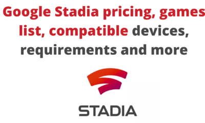 Google Stadia pricing, games list, compatible devices, requirements and more