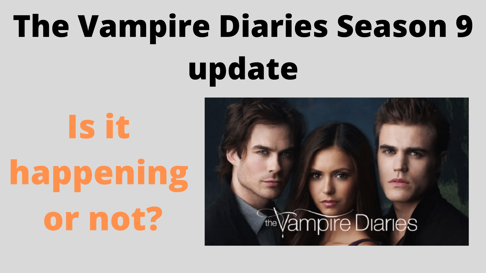 The Vampire Diaries Season 9 update_ Is is happening or not_