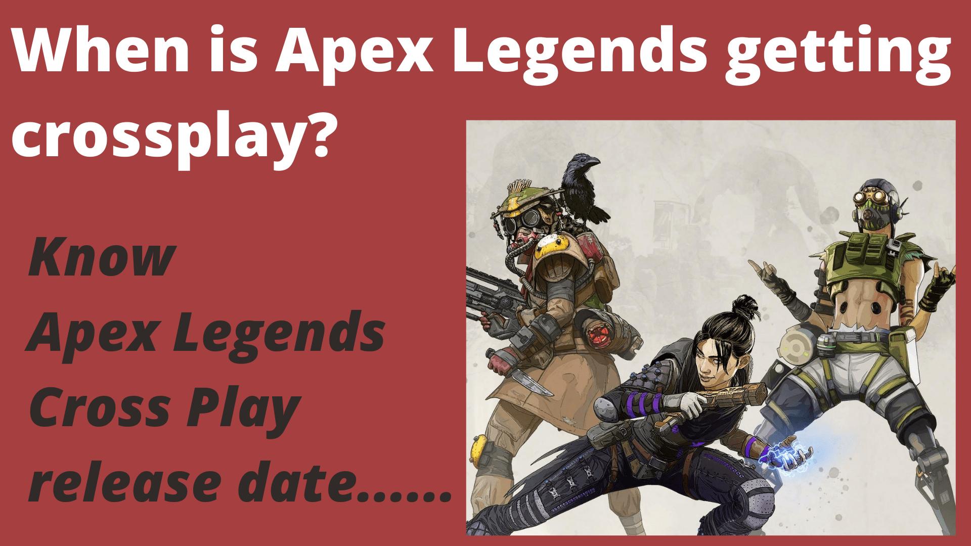 Apex Legends Cross Play release date