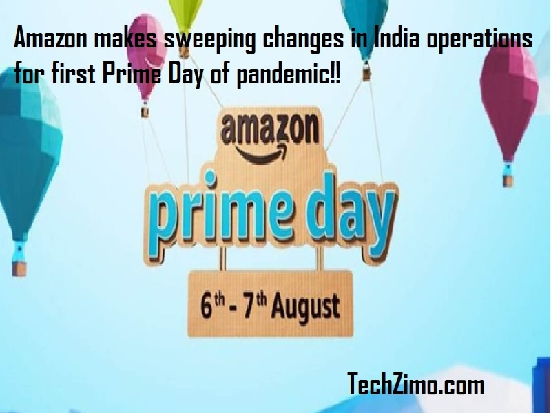 Amazon makes sweeping changes in India operations for first Prime Day of pandemic