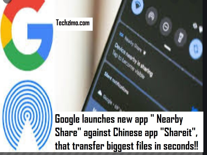 "Google launches new app "" Nearby Share"" against Chinese app ""Shareit"", that transfer biggest files in seconds!!"