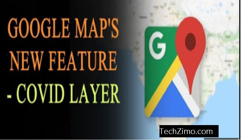 Google Maps Introduce New Covid Layer Freature to Show COVID-19 Hotspots
