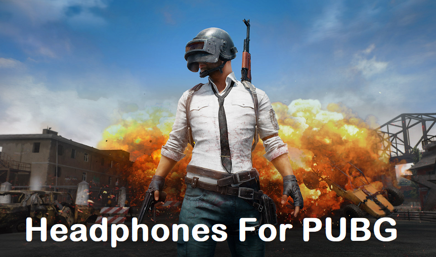 Headphones For PUBG