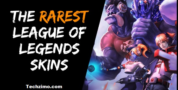 Best League of Legends Skins: Rarest Skins You Can Get in LOL