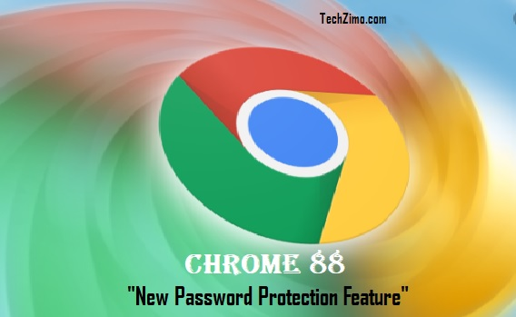 Chrome 88 is coming with new password protection feature