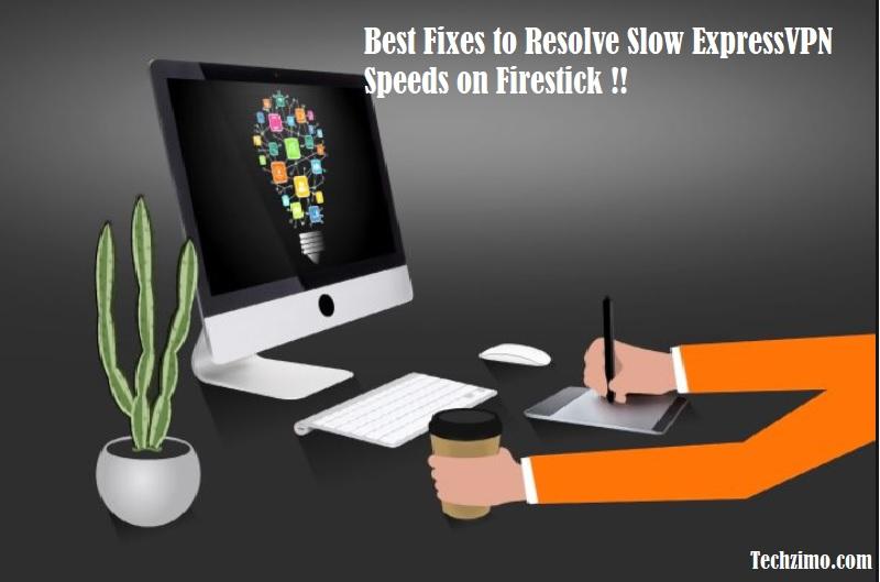 Best Fixes to Resolve Slow ExpressVPN Speeds on Firestick