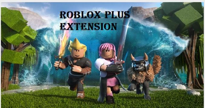 Roblox Plus Extension