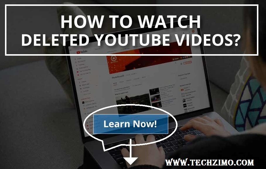 How to Watch Deleted Youtube Videos (Quick Guide)